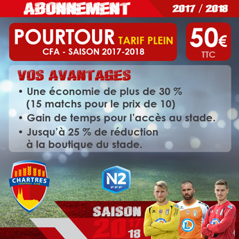 Abonnement FC Chartres Saison 2017-2018 / Pourtour Tarif Plein / 50 euros